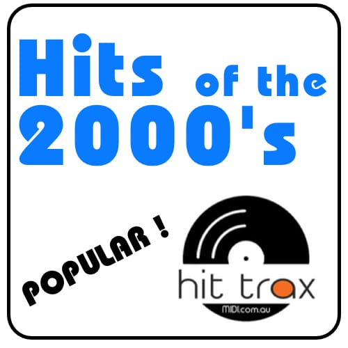 Hits of the 2000's   MIDI File Backing Tracks